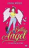 Betty Angel, tome 1 : La mort me va si bien par Méonis