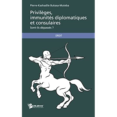 Privilèges, immunités diplomatiques et consulaires