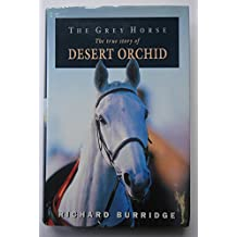 The Grey Horse: True Story of Desert Orchid