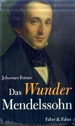 Das Wunder Mendelssohn