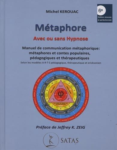 Métaphore avec ou sans hypnose : Manuel de communication métaphorique : métaphores et contes populaires, pédagogiques et thérapeutiques