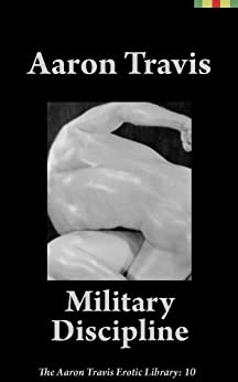 Military Discipline (The Aaron Travis Erotic Library Book 10) (English Edition) par [Travis, Aaron]