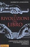 Scarica Libro Le rivoluzioni del libro L invenzione della stampa e la nascita dell eta moderna (PDF,EPUB,MOBI) Online Italiano Gratis