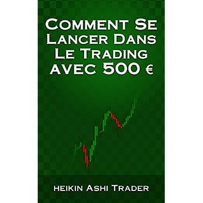 Comment Se Lancer Dans Le Trading avec 500 €