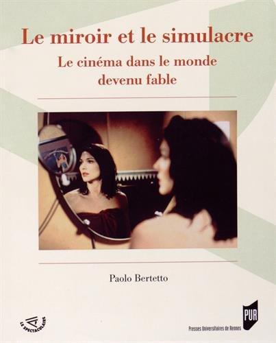 Le miroir et le simulacre : Le cinéma d...