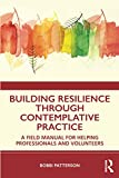 Building Resilience Through Contemplative Practice - Bobbi Patterson