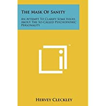 [(The Mask of Sanity: An Attempt to Clarify Some Issues about the So-Called Psychopathic Personality)] [Author: Hervey Cleckley] published on (October, 2011)