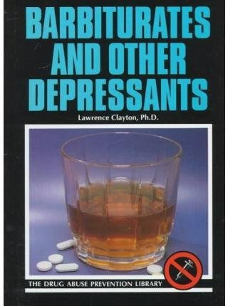 [Barbiturates and Other Depress] (By: Lawrence Clayton) [published: November, 1997]