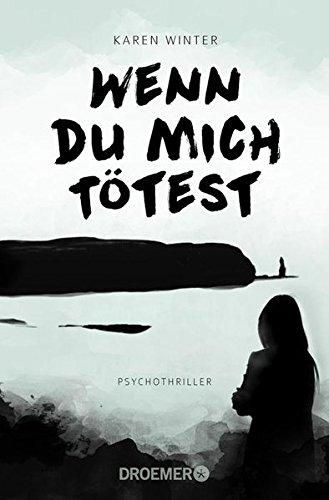 Buchseite und Rezensionen zu 'Wenn du mich tötest: Psychothriller' von Karen Winter