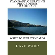 Standard Operating Procedures Made Easy: Write to Unit Standards