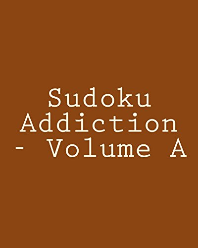 Sudoku Addiction - Volume A: Easy to Read, Large Grid Sudoku Puzzles