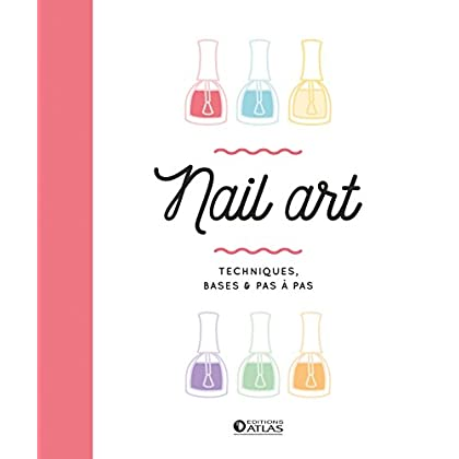 Nail art: Techniques, bases et pas à pas