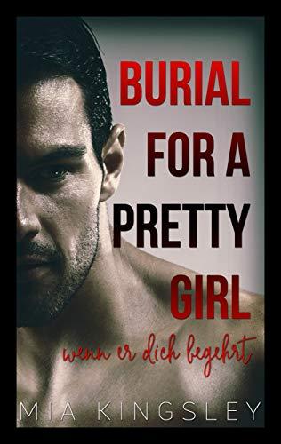 Burial For A Pretty Girl: Wenn er dich begehrt (Dark Delights 1)