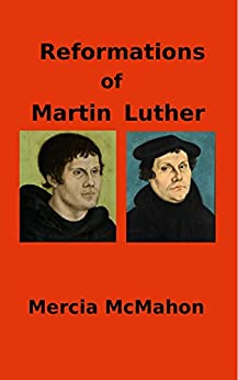 Reformations of Martin Luther by [McMahon, Mercia]