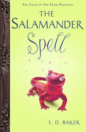 The Salamander Spell: Book Five: a Prequel to the Frog Princess