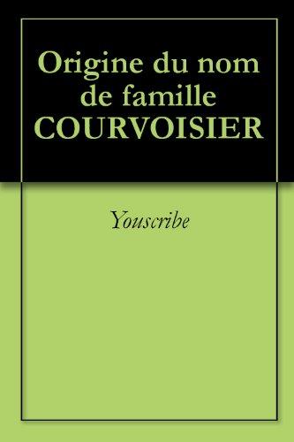 origine-du-nom-de-famille-courvoisier-oeuvres-courtes