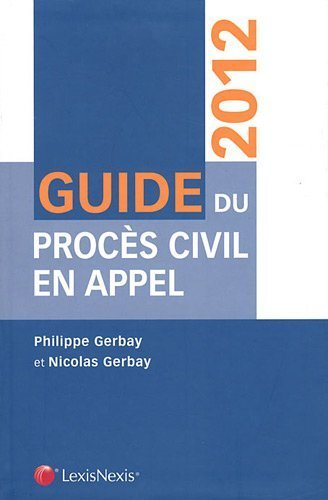 Guide du procs civil en appel 2012 de Philippe Gerbay (2011) Reli