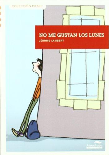 No Me Gustan Los Lunes (Colección Picnic)