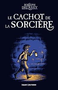 vignette de 'Le Cachot de la sorcière (Joseph Delaney)'