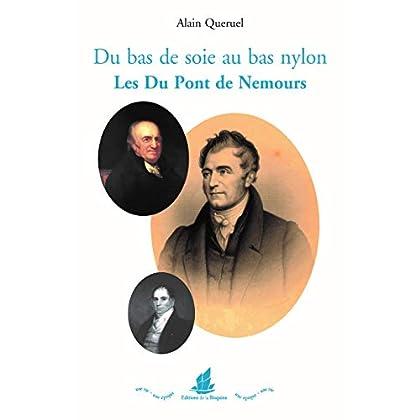 DU BAS DE SOIE AU BAS NYLON. LES DU PONT DE NEMOURS