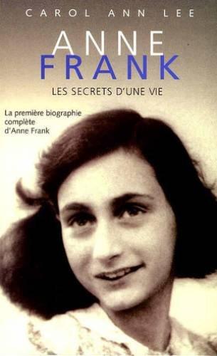 Anne Franck les secrets d'une vie