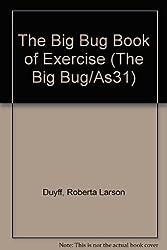 The Big Bug Book of Exercise (The Big Bug/As31)