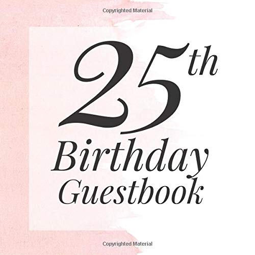 ook: Pink Watercolor Guest Book- Elegant 25 Birthday Wedding Anniversary Party Signing Message Book - Gift Log & Photo ... Keepsake Present - Special Memories Ideas ()