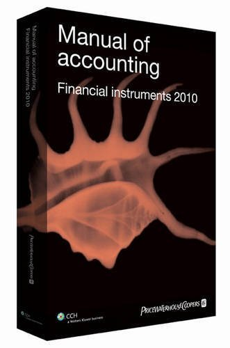 manual-of-accounting-financial-instruments-2010-by-pricewaterhousecoopers-2009-11-26