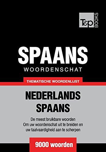 Thematische woordenschat Nederlands-Spaans - 9000 woorden (Dutch Edition)
