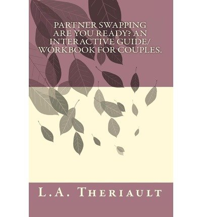 Partner Swapping, Are You Ready? an Interactive Guide/Workbook for Couples. (Paperback) - Common