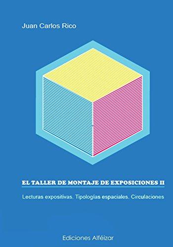 El Taller de Montaje de Exposiciones II por Juan Carlos Rico