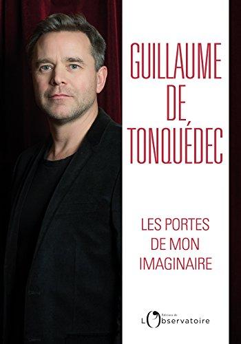 Les Portes de mon imaginaire (Des vies et des mots) par Guillaume de Tonquédec