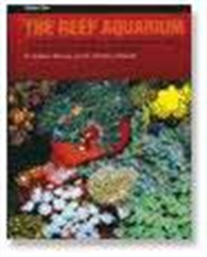 the-reef-aquarium-vol-2-a-comprehensive-guide-to-the-identification-and-care-of-tropical-marine-inve