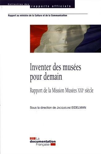 Inventer des musées pour demain : Rapport de la Mission Musées XXIe siècle par Collectif