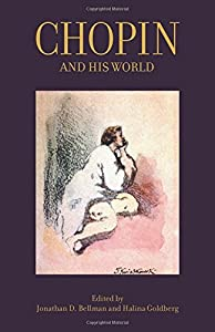 Chopin and His World (The Bard Music Festival) by Princeton University Press