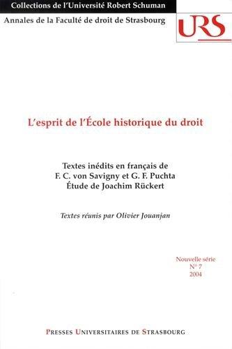 L'esprit de l'École historique du droit. Textes inédits en français de F. C. von Savigny et G. F. Puchta. Étude de Joachim Rückert.