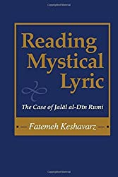 Reading Mystical Lyric (Studies in Comparative Religion): The Case of Jalal Al-Din Rumi (Studies in Comparative Religion) by Fatemeh Keshavarz (2004-09-21)