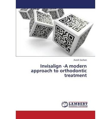 invisalign-a-modern-approach-to-orthodontic-treatment-author-sachan-avesh-published-on-july-2013