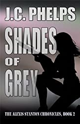 Shades of Grey (The Alexis Stanton Chronicles Book 2) (English Edition)