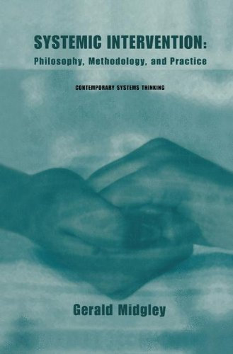 Systemic Intervention: Philosophy, Methodology, and Practice (Contemporary Systems Thinking)