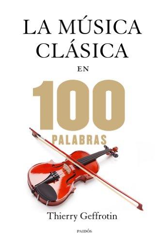 La música clásica en 100 palabras por Thierry Geffrotin
