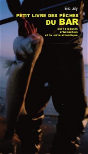 Le petit livre de la pêche du bar sur le bassin d'Arcachon