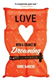 Image de Love with a Chance of Drowning (English Edition)