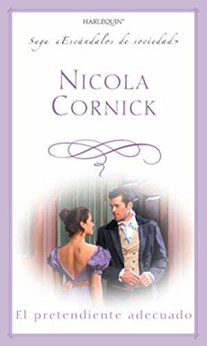 El pretendiente adecuado: Escándalos de Sociedad (14) (Harlequin Sagas) por NICOLA CORNICK