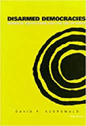 Disarmed Democracies: Domestic Institutions and the Use of Force