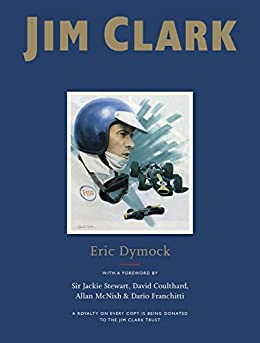 Jim Clark: Tribute to a Champion by [Dymock, Eric]