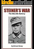 Steiner's War: The Merville Battery (English Edition)