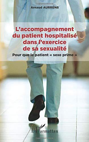 L'accompagnement du patient hospitalisé dans l'exercice de sa sexualité