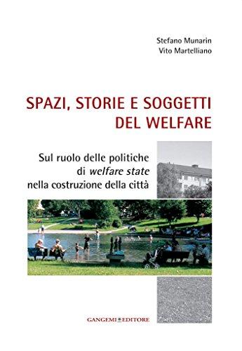 spazi-storie-e-soggetti-del-welfare-sul-ruolo-delle-politiche-di-welfare-state-nella-costruzione-del
