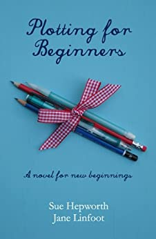 Plotting for Beginners by [Hepworth, Sue, Linfoot, Jane]